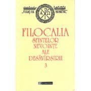 Filocalia sfintelor nevointe ale desavarsirii - Vol. 3