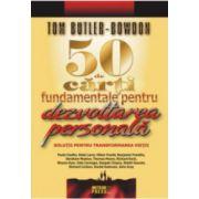 50 de carti fundamentale pentru dezvoltarea personala - Solutii pentru transformarea vietii