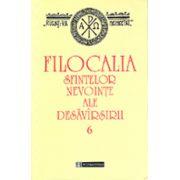 Filocalia sfintelor nevointe ale desavarsirii - Vol. 6