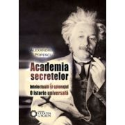 Academia secretelor - Intelectualii şi spionajul - O istorie universală