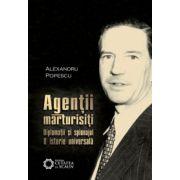 Agentii marturisiti - Diplomaţii si spionajul - O istorie universala - Editia 2-a revizuita