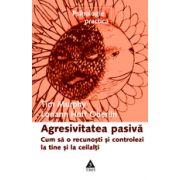 Agresivitatea pasiva - Cum sa o recunosti si controlezi la tine si la ceilalti