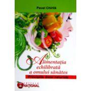 Alimentatia echilibrata a omului sanatos - Principiile dietei naturiste