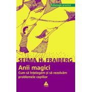 Anii magici - Cum sa intelegem si sa rezolvam problemele copiilor