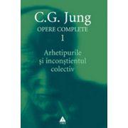 Arhetipurile şi inconştientul colectiv - Opere complete, Vol. 1
