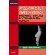 Atacurile energetice - Modalitati practice pentru apararea copiilor