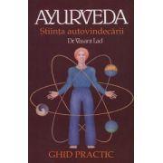 Ayurveda - Stiinta autovindecarii - Ghid practic