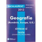 Bac geografie 2012 - Bacalaureat 2012 geografie 100 de varinate, enunturi si rezolvari (Romania, Europa, U.E)