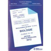 Bacalaureat biologie 2012 clasele XI-XII. Sinteze teste si rezolvari (Ghid pentru bacalaureat de nota 10)