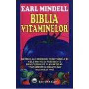 Biblia vitaminelor - Metode ale medicinei traditionale si cele mai noi si fascinante descoperiri pe plan medical