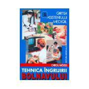 Cartea asistentului medical - Tehnica ingrijirii bolnavului - Editia a VII-a