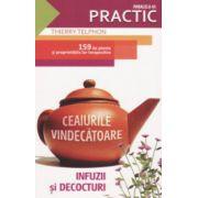 Ceaiurile vindecatoare - Infuzii si decocturi