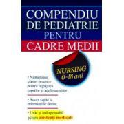 Compendiu de pediatrie pentru cadre medii - Nursing 0-18 ani