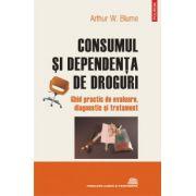 Consumul si dependenta de droguri - Ghid practic de evaluare, diagnostic si tratament