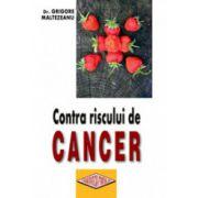 Contra riscului de cancer - Diete si regimuri in preventia si tratamentul bolilor maligne