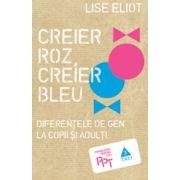 Creier roz, creier bleu - Diferentele de gen la copii si adulti