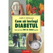Cum sa invingi diabetul - Cele mai bune 1001 de sfaturi practice