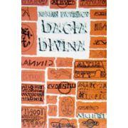 Dacia Divina - Misterele sacre ale dacilor