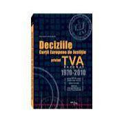 Deciziile Curtii Europene de Justitie Privind TVA 1970-2010