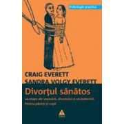 Divortul sanatos - 14 etape ale separarii, divortului si recasatoririi - Pentru parinti si copii