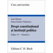 Drept constitutional si institutii politice - Volumul I - Editia 14