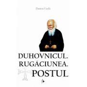 Duhovnicul - Rugaciunea - Postul