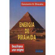 Energia de piramida - Descifrarea unor enigme - Volumul 1