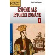 Enigme ale istoriei romane, vol 1