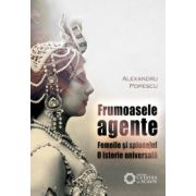 Frumoasele agente - Femeile şi spionajul - O istorie universală