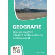 Geografie - Ghid de pregatire intensiva pentru examenul de bacalaureat 2012