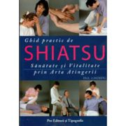 Ghid practic de shiatsu - Sanatate si vitalitate prin arta atingerii
