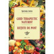 Ghid terapeutic naturist - Retete de post