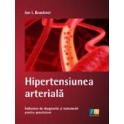 Hipertensiunea arteriala - Indrumar de diagnostic si tratament pentru practicieni
