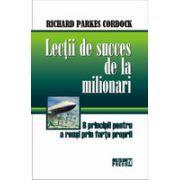 Lectii de succes de la milionari - 8 principii pentru a reusi prin forte proprii