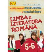 Limba si literatura romana - activitati si evaluari interdisciplinare si transdisciplinare pentru clasele V - VI