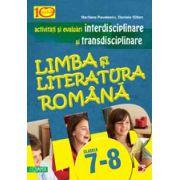 Limba si literatura romana - Activitati si evaluari interdisciplinare si transdisciplinare pentru clasele VII-VIII