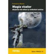 Magia viselor - Dictionar de mituri si simboluri onirice