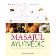 Masajul Ayurvedic - Tehnici indiene traditionale pentru echilibrarea trupului si a mintii