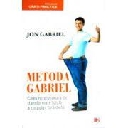 Metoda Gabriel - Calea revolutionara de transformare totala a corpului, fara dieta