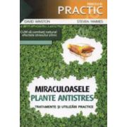 Miraculoasele plante Antistres - Tratamente si utilizari practice