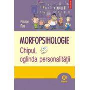 Morfopsihologie - Chipul, oglinda personalitatii