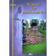 Noi marturii despre parintele Arsenie Boca