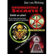 Organizatiile Secrete 5 - Razboiul Francmasonilor. Noua Ordine Mondiala