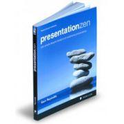 Presentation Zen. Idei simple despre designul și susținerea prezentărilor