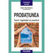 Probatiunea - Teorii, legislatie si practica