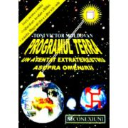 Programul Terra - Un atentat extraterestru asupra omenirii