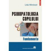 Psihopatologia copilului - Fundamente