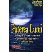 Puterea lunii - Calea spre o viata sanatoasa in armonie cu natura si cu ritmurile lunii
