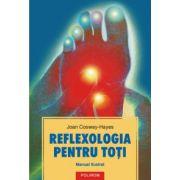 Reflexologia pentru toti - Manual ilustrat