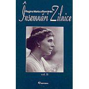 """Regina Maria, """"Însemnări Zilnice"""" vol. 2"""
